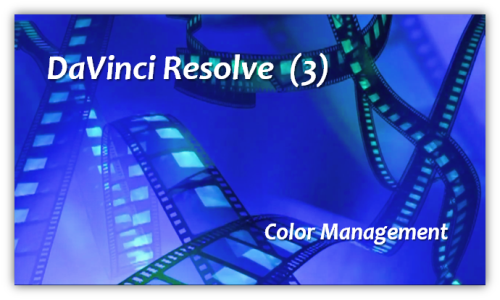 Color Management mit DaVinci Resolve (3)