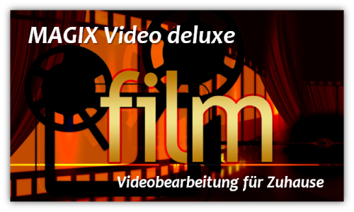 Videoproduktion mit Magix Video deluxe